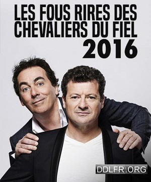 Les fous rires des Chevaliers du fiel 2016 HDTV 720p