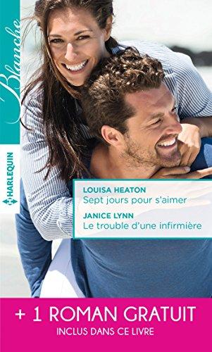 TELECHARGER MAGAZINE Sept jours pour s'aimer - Le trouble d'une infirmière - Une surprenante passion (Blanche)