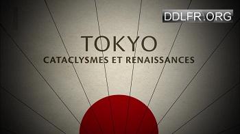 Tokyo, cataclysmes et renaissances HDTV 720p