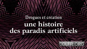 Drogues et créations : une histoire des paradis artificiels HDTV 720p