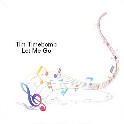 SceneHdtv Download Links for Tim_Timebomb-Let_Me_Go-SINGLE-WEB-2013-ENTiTLED