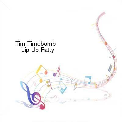 SceneHdtv Download Links for Tim_Timebomb-Lip_Up_Fatty-SINGLE-WEB-2013-ENTiTLED