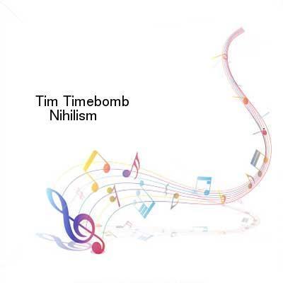SceneHdtv Download Links for Tim_Timebomb-Nihilism-SINGLE-WEB-2013-ENTiTLED