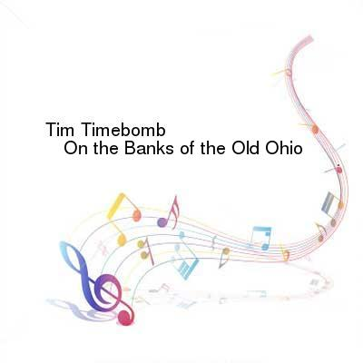 SceneHdtv Download Links for Tim_Timebomb-On_the_Banks_of_the_Old_Ohio-SINGLE-WEB-2013-ENTiTLED