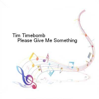 SceneHdtv Download Links for Tim_Timebomb-Please_Give_Me_Something-SINGLE-WEB-2013-ENTiTLED