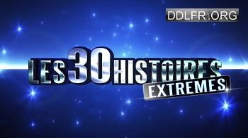 Les 30 histoires extrêmes 24 Mai 2017 HDTV 720p