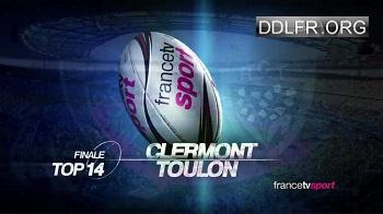Finale Top 14 2017 - Clermont-Auvergne - Toulon HDTV