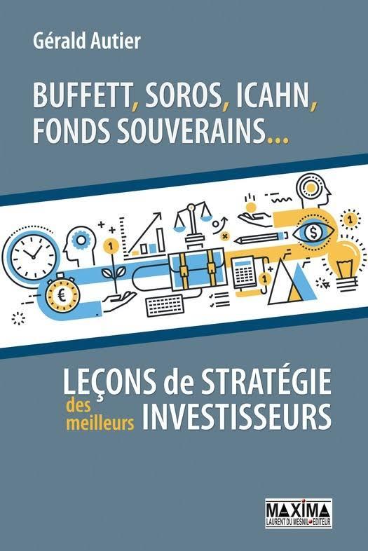 télécharger Buffett, Soros, Icahn, fonds souverains... lecons de stratégie des meilleurs investisseurs