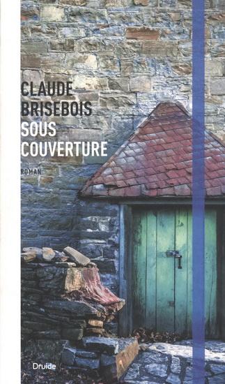 Sous couverture - Claude Brisebois 2017