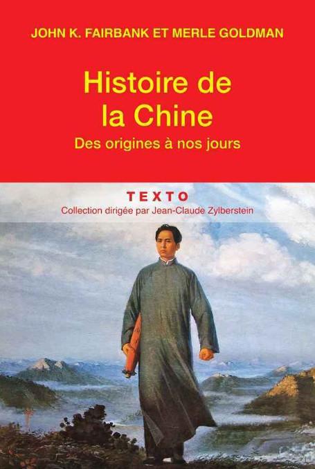 Histoire de la Chine, des origines à nos jours - John K. Fairbank & Merle Goldman
