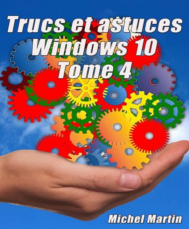 télécharger Trucs et Astuces Windows 10 - Tome 4