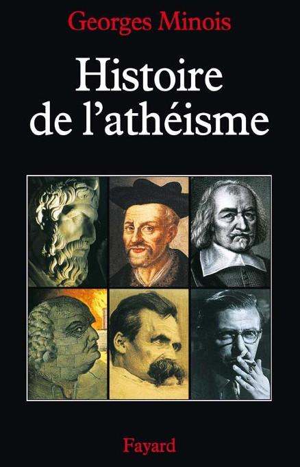 Histoire de l'athéisme - Georges Minois