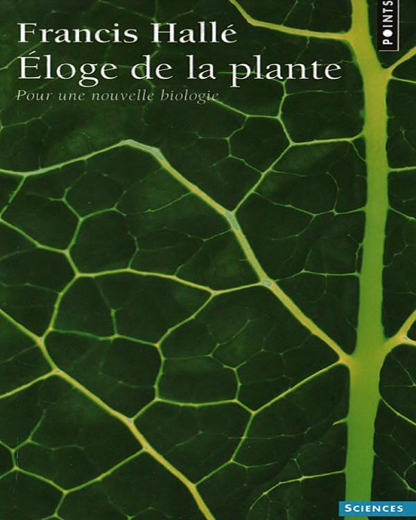 télécharger Éloge De La plante - Francis Hallé