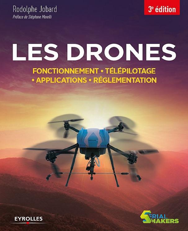 télécharger Les Drones : Fonctionnement - Télépilotage, Applications, Réglementation (2017)