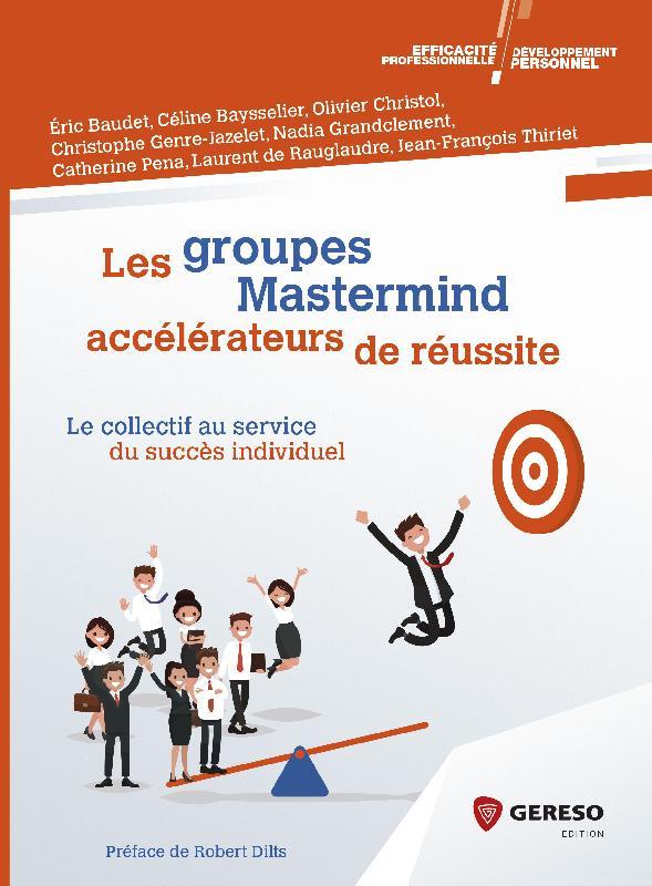 Les groupes Mastermind : accélérateurs de réussite - Le collectif au service du succès individuel