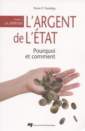 télécharger L'ARGENT DE L'ÉTAT : POURQUOI ET COMMENT : TOME 2 : LA DÉPENSE