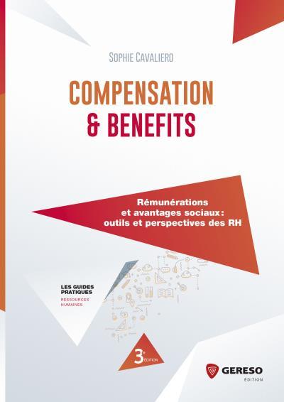 télécharger COMPENSATION AND BENEFITS : RÉMUNÉRATION ET AVANTAGES SOCIAUX - OUTILS ET PERSPECTIVES DES RH