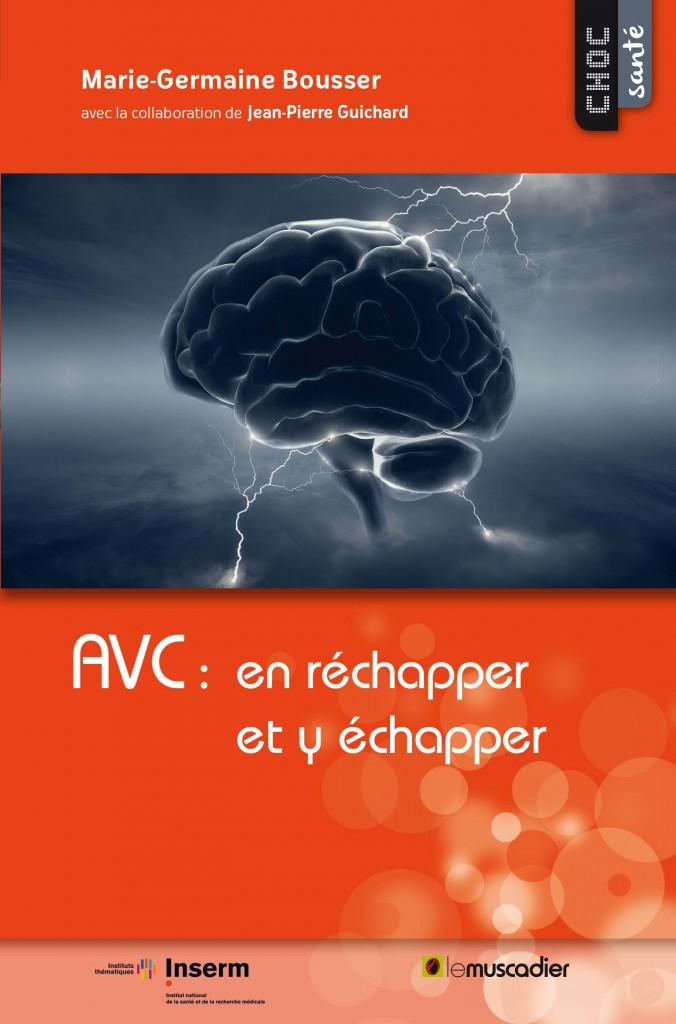 AVC : en réchapper et y échapper : Mieux comprendre la maladie (Choc santé)
