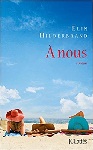 TELECHARGER MAGAZINE Elin Hilderbrand (Rentrée Littérature 2017) - A nous