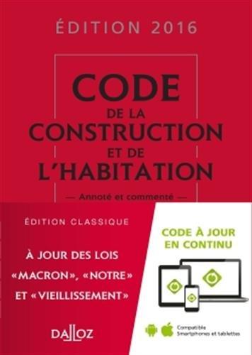 télécharger CODE DE LA CONSTRUCTION ET DE L'HABITATION 2016 : ANNOTÉ ET COMMENTÉ - 23E ÉD