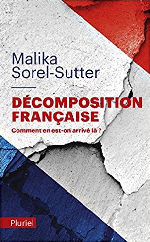 TELECHARGER MAGAZINE Décomposition française - Malika Sorel-Sutter (2017)