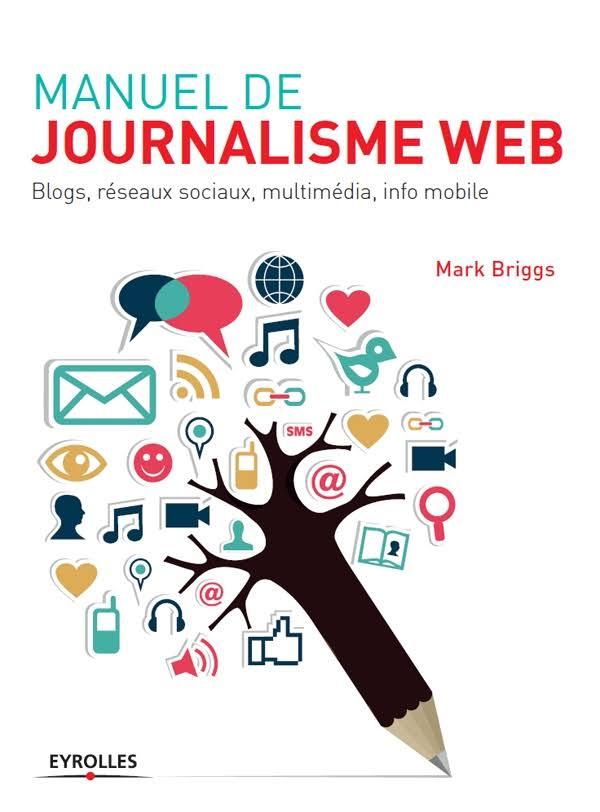 TELECHARGER MAGAZINE Manuel de journalisme web : Blogs, réseaux sociaux, multimédia, info mobile