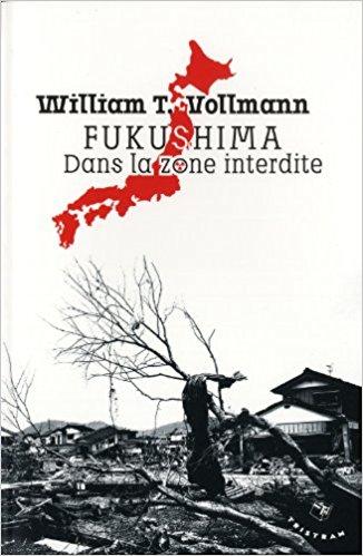 TELECHARGER MAGAZINE Fukushima : Dans la zone interdite - William t. Vollmann