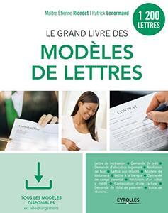 TELECHARGER MAGAZINE Le grand livre des modèles de lettres: 1200 modèles (2017) - Tous les modèles en téléchargement - Etienne Riondet