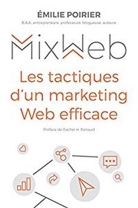 Mix Web: Les tactiques d'un marketing Web efficace
